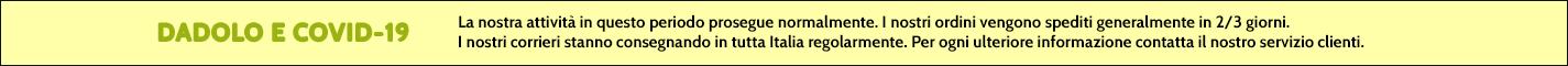 DADOLO E COVID-19 La nostra attività in questo periodo prosegue normalmente. I nostri ordini vengono spediti generalmente in 2/3 gg. I nostri corrierei stanno consengando in tutta Italia regolamente. Per ogni ulterirore informazione contatta il nostro servizio clienti